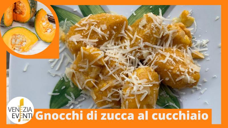 Ricetta Gnocchi Di Ricotta Al Cucchiaio.Ricetta Dei Gnocchi Di Zucca Al Cucchiaio Venezia Eventi