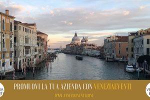 Promuovi la tua Azienda con Veneziaeventi